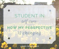 Student in Self Care: How My Perspective is Changing | It's easy to lump self care off into the corner of pampering ourselves. But it's SO much more than that. But how to you prioritize self care in sickness? Here's a look at how I'm learning to find balance in Lyme disease.
