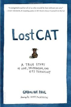 Lost Cat: A True Story of Love, Desperation, and GPS Technology by Caroline Paul, http://www.amazon.com/dp/1608199770/ref=cm_sw_r_pi_dp_uswGrb100XC4V