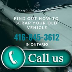Best price in Ontario for your scrap junk car or used car. Free scrap vehicle towing, get cash instantly for your old scrap car. Scrap Car, Car Buyer, Old Cars, Number