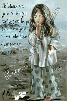 Good Morning Good Night, Good Morning Wishes, Good Morning Quotes, Lekker Dag, Evening Greetings, Afrikaanse Quotes, Goeie Nag, Goeie More, Out Of Africa