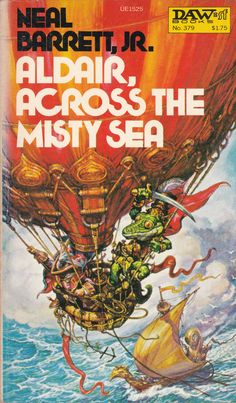 Neal Barrett Jr . ALDAIR ACROSS THE MISTY SEA. D.A.W Book no.379