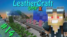 Minecraft - LeatherCraft SMP | Episode 14 - We On LeatherCraft Do Care!