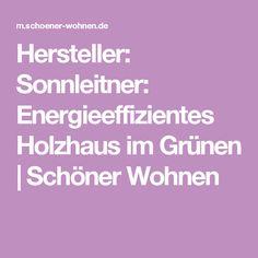 Hersteller: Sonnleitner: Energieeffizientes Holzhaus im Grünen | Schöner Wohnen