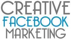 Creative Facebook Marketing That Really Works