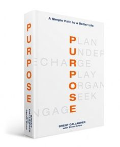 """Purpose"" by Brent Gallagher - suggested by Roger Patterson, senior pastor."