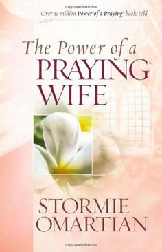 The Power of a Praying Wife by Stormie Omartian. $10.98. Publisher: Harvest House Publishers (January 1, 2007). Publication: January 1, 2007. Author: Stormie Omartian