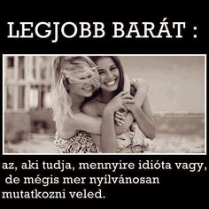 "Képtalálat a következőre: ""legjobb barátnö"" Bff Quotes, Funny Quotes, Nice Quotes, Best Friends Forever, My Best Friend, Creative Photos, Friend Birthday, Besties, Quotations"