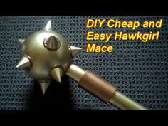 DIY Cheap and Easy Hawkgirl Mace