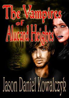 The Vampires of Alucard Heights by Jason Daniel Kowalczyk, http://www.amazon.com/dp/B00DIFV8X2/ref=cm_sw_r_pi_dp_Ks9Ftb1G365GB