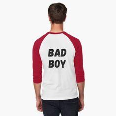 'Being Bad' T-Shirt by DeonsDesigns Bad Boys, Shirt Designs, Baseball, Printed, Tees, Awesome, Mens Tops, T Shirt, Art