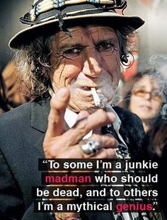 """Keith-Richards """"To some I'm a junkie madman who should be dead, and to others…"""