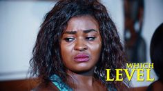 Which Level - Nigerian Movies 2016 Full movies Latest Nollywood Movies |...