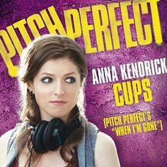 """Cups (Pitch Perfect's """"when I'm Gone"""";Pop Version)"""