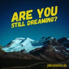 Höre nie auf zu träumen. Never stop dreaming