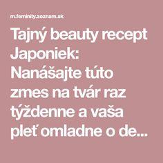 Tajný beauty recept Japoniek: Nanášajte túto zmes na tvár raz týždenne a vaša pleť omladne o desať rokov!   Feminity.sk v mobile