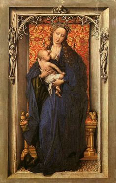 Madonna and Child, by Rogier van der Weyden -- note Adam and Eve on the sides, since Mary and Jesus are the New Adam and the New Eve.