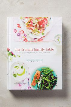 I LOVE this book. Every recipe I make for others is always a hit. Can't go wrong with this one!   My French Family Table