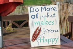 Do more of what makes you happy handmade woodsign