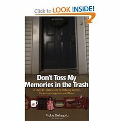Don't Toss My Memories in the Trash -  A Guide to Helping Seniors Downsize, Organize, and Move
