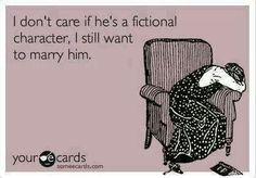 Reason # 13 on why I'm still single: I've come to the conclusion that my ideal man is probably a fictional character.