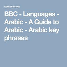 BBC - Languages - Arabic - A Guide to Arabic - Arabic key phrases