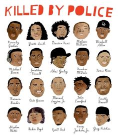 This is an image that depicts some of the African Americans that were victims of police brutality. I chose to include this, because at the protest, the names of victims of police brutality are read aloud. They are all victims of police brutality. Carson Ellis, Killed By Police, Black History Facts, Power To The People, We Are The World, African American History, Black Power, Black People, Black Is Beautiful