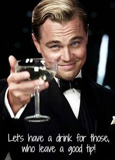 Di Caprio wants to cheers with you