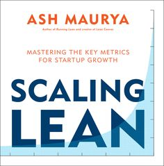 """Read """"Scaling Lean Mastering the Key Metrics for Startup Growth"""" by Ash Maurya available from Rakuten Kobo. 'A battle-tested approach to building companies that matter' - Eric Ries, author of The Lean Startup Is your 'big idea' . Human Centered Design, When Things Go Wrong, Field Guide, Do You Really, Audio Books, Computer Books, New Books, Scale, This Book"""