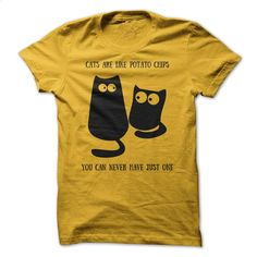 Cats Are Like Patato Chips T Shirt, Hoodie, Sweatshirts - design t shirts #shirt #style