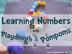 Learning Numbers with Playdough and Pompoms from rouse schwedhelm Schrack - Learn with Play @ home Numbers Preschool, Learning Numbers, Preschool Learning, Kindergarten Math, Fun Learning, Teaching, Kids Numbers, Preschool Centers, Math Activities For Kids