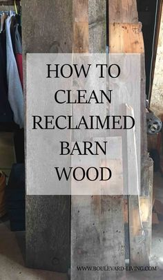 how to clean reclaimed barn wood                                                                                                                                                                                 More