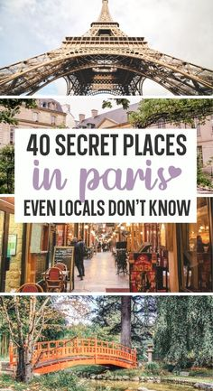 The 40 Secret Places in Paris even Locals Don't Know. Here are 40 Secret Places in Paris you need to put on your Paris bucket list. I included my favorite secret spots in Paris even locals don't know about. Explore hidden passages, tiny streets covered in vines and blooming flowers, pretty parks and more... | Hidden Gems in Paris | Paris Hidden Gems | Pretty Places in Paris | Secret Places in Paris | Underrated Places in Paris | Unique things to do in Paris |