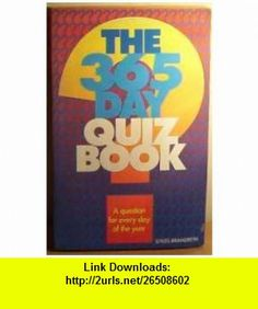 365 Day Quiz Book A Question for Every Day of the Year (9781851526765) Gyles Brandreth , ISBN-10: 1851526765  , ISBN-13: 978-1851526765 ,  , tutorials , pdf , ebook , torrent , downloads , rapidshare , filesonic , hotfile , megaupload , fileserve