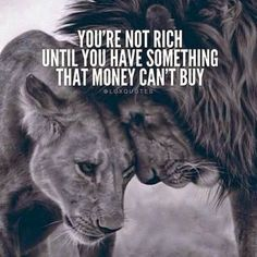 You're not rich until you have something that money can't buy.