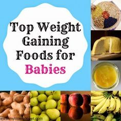 Top 10 super healthy high calorie foods for babies pinterest 20 foods that help the baby to gain weight in the natural way forumfinder Choice Image