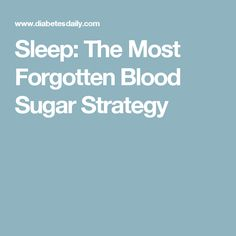 Sleep: The Most Forgotten Blood Sugar Strategy