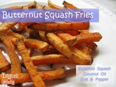 Paleo Butternut Squash Fries These were SO good-even the kids said they liked them as well as McDonalds fries and even better because they're healthier! Great find!!