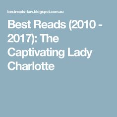 Best Reads - The Captivating Lady Charlotte