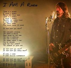 Foo Fighters Dave Grohl I am a river...My favorite song from the new album...xo