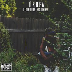 Oshea - I Found Life This Summer : TopMixtapes