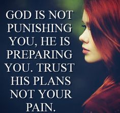 it feels like ive been preparing since i was born. but yet i still trust in the Lord while im paining.