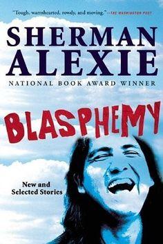 Blasphemy by Sherman Alexie | 53 Books You Won't Be Able To Put Down