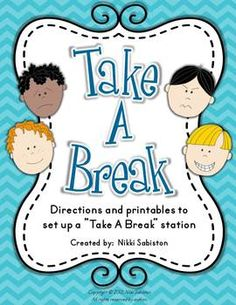 """An alternative to clip charts, this file contains directions and printables to create a """"Take A Break"""" station which encourages children to manage and regulate their own emotions and behaviors.   1.Station Set Up 2.Ideas for Use 3.Take A Break station signs        •landscape and portrait 4."""