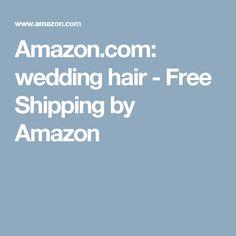 Amazon.com: wedding hair - Free Shipping by Amazon