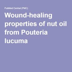 Wound-healing properties of nut oil from Pouteria lucuma