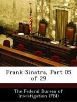 Frank Sinatra, Part 05 of 29 - The Federal Bureau of Investigation (FBI)