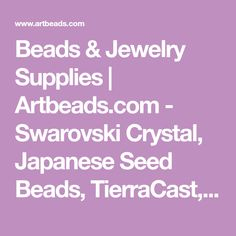 Beads & Jewelry Supplies | Artbeads.com - Swarovski Crystal, Japanese Seed Beads, TierraCast, Charms, Chain and Components