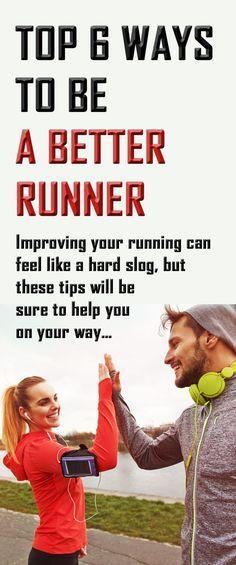 Top 6 ways to be a BETTER RUNNER. #running #runningtips #runningadvice
