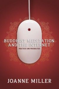Book review: Buddhist Meditation and the Internet – Practices and Possibilities