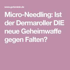 Micro-Needling: Ist der Dermaroller DIE neue Geheimwaffe gegen Falten?